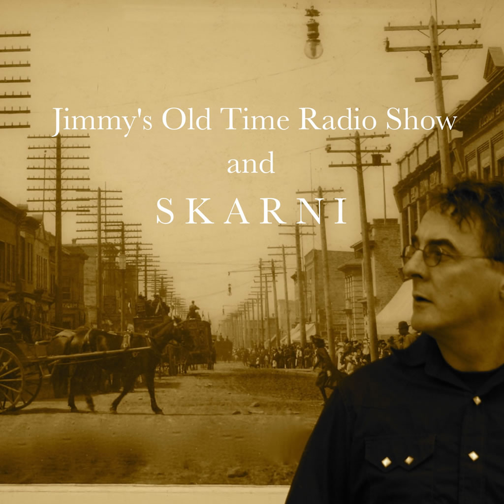 Skarni presents: 'Jimmy's Old Time Radio Show' - South Georgian Bay
